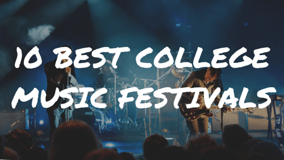 Here are the 10 best college music festivals.