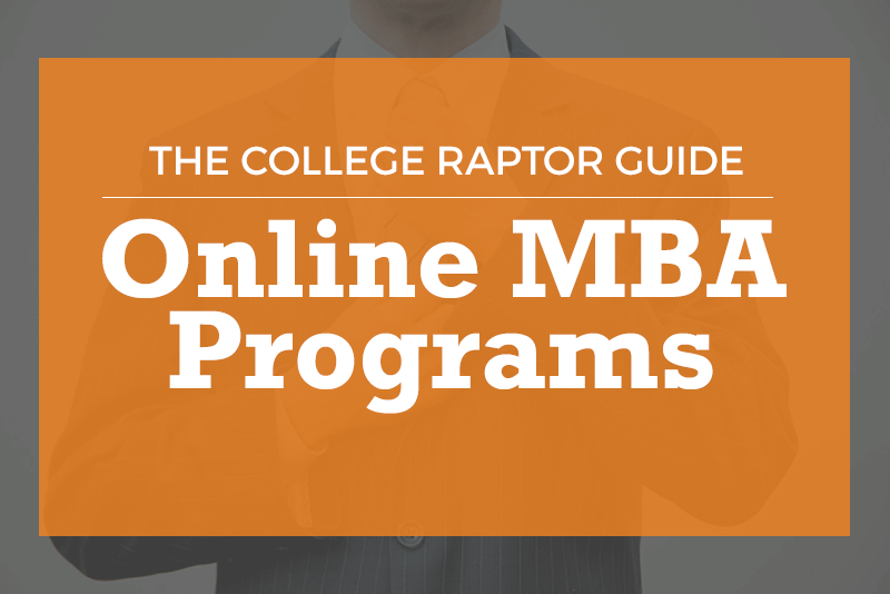The College Raptor Guide to Online MBA Programs