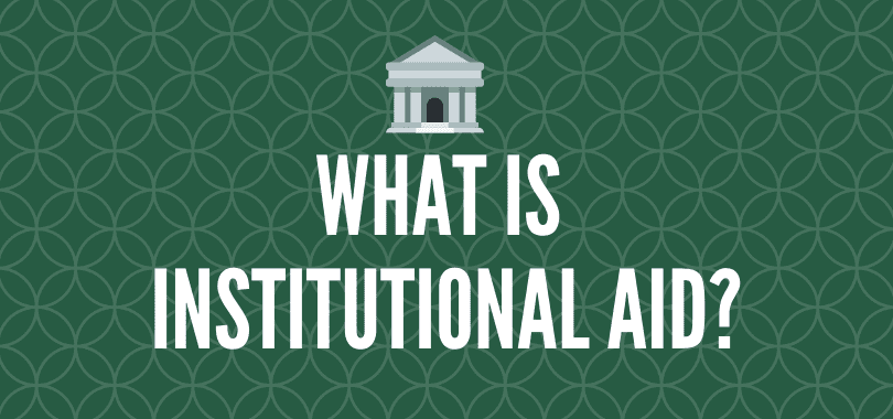"A green background with text overlayed that says ""what is institutional aid?"" with a bank icon on top."