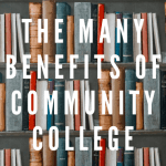 """Bookshelves filled with colorful books with text overlayed that says """"the many benefits of community college."""""""
