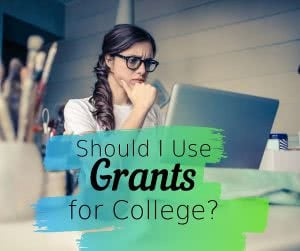 student looking at laptop with text: how to get grants for college