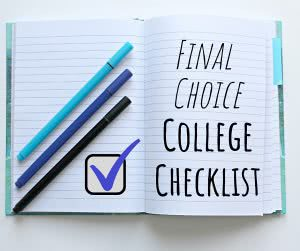 Create your final choice college checklist.