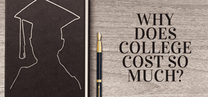 """A book with the outline of a student wearing a graduation cap, next to a fountain pen. Text overlayed that says """"why does college cost so much?"""""""