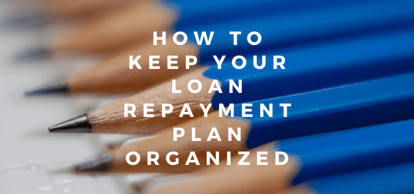 """Blue pencils next to each other with text that says """"how to keep your loan repayment plan organized."""""""