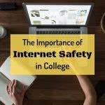 Woman at laptop with text: the importance of internet safety in college
