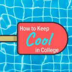 Popsicle icon on pool background with text: how to keep cool in college